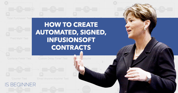 How To Create Automated, Signed, Infusionsoft Contracts