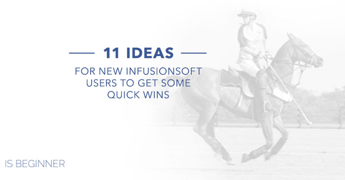 Infusionsoft Ideas and Tips
