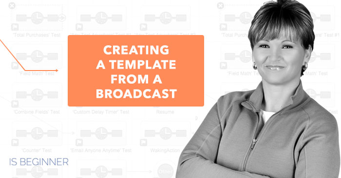 Creating a Template From A Broadcast
