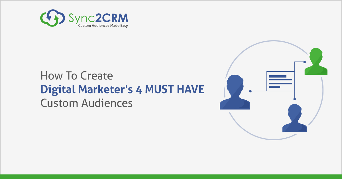 4 MUST HAVE Facebook Custom Audiences