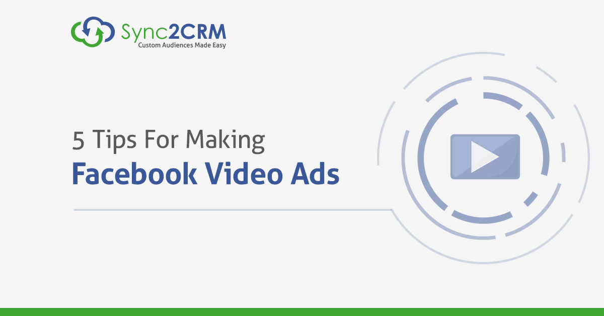 5 Facebook Video Ad Tips from Sync2CRM