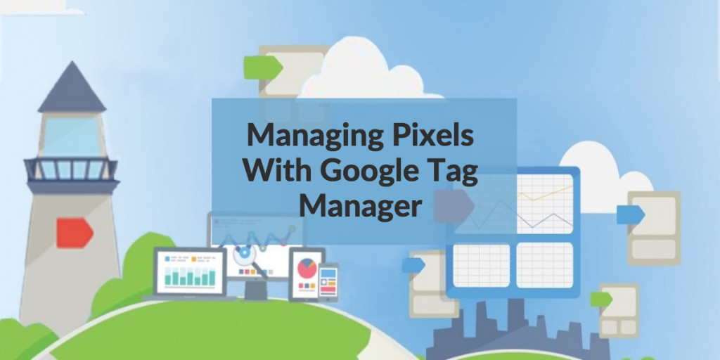Managing Facebook Pixels With Google Tag Manager
