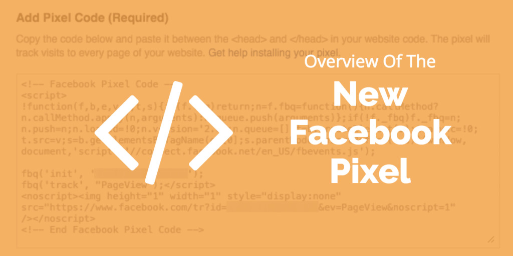 An Overview of The New Facebook Pixel