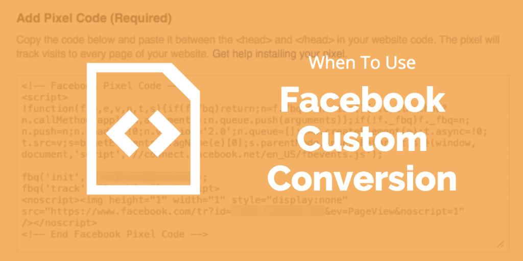 How and When To Use Facebook Custom Conversions