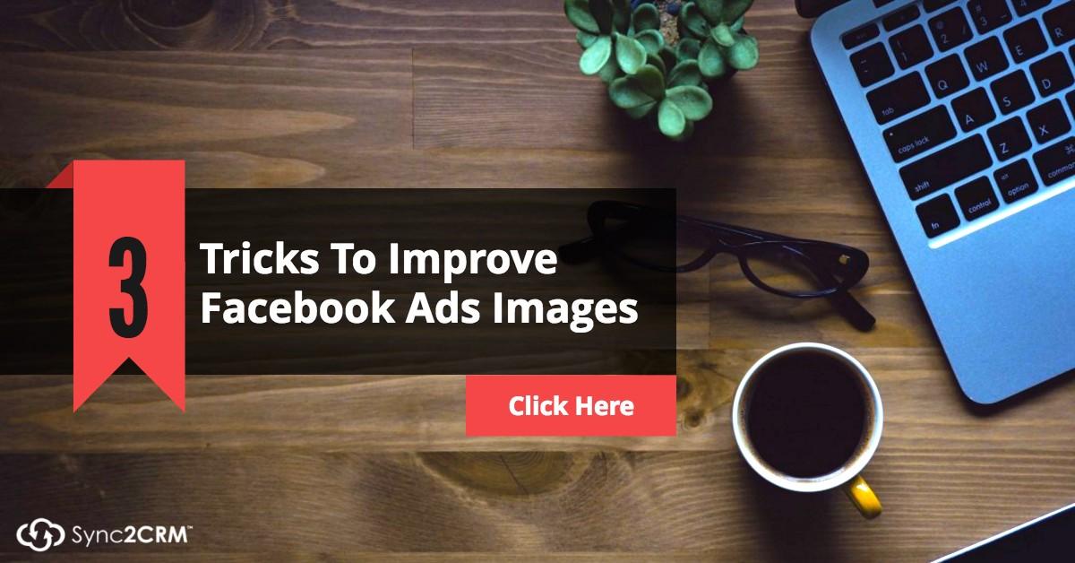 3 Tricks to Improve Facebook Ads Images