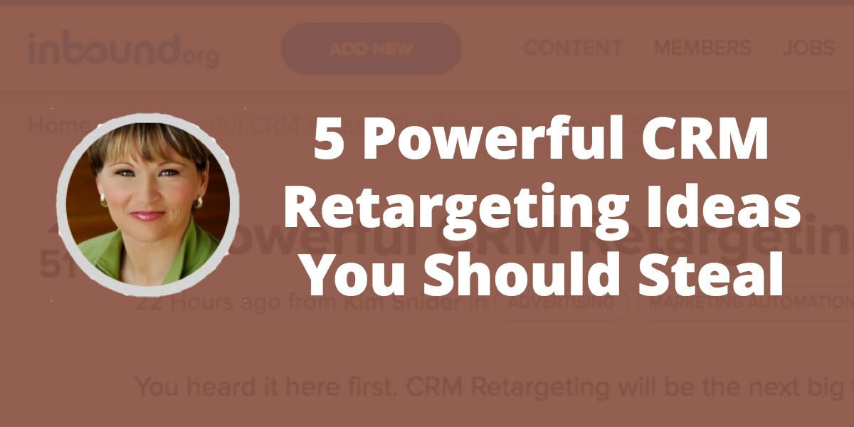 5 Powerful CRM Retargeting Ideas You Should Steal