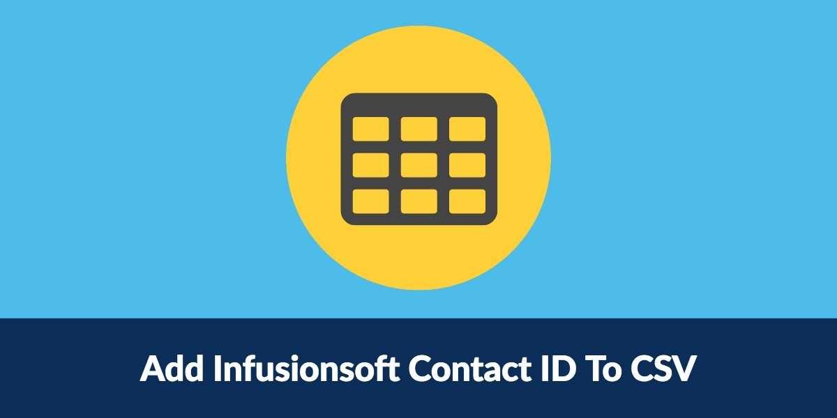 Add Infusionsoft Contact ID to CSV File