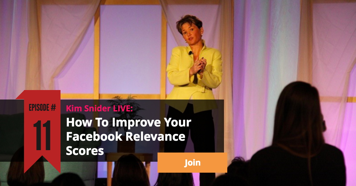Episode 11: How To Improve Your Facebook Relevance Scores